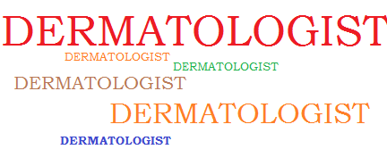 Who is a dermatologist?